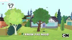 I Know You Noob