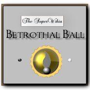 SuperWikia; Betrothal Ball Acollade