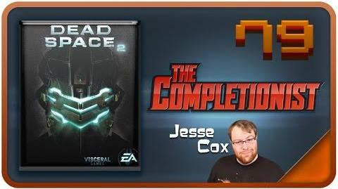 Dead Space 2 Featuring Jesse Cox The Completionist Episode 79