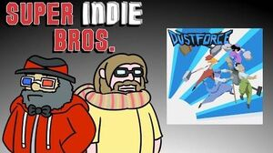 DUSTFORCE - Super Indie Bros