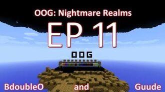 OOG - Nightmare Realms with Guude & BdoubleO - E11 (Minecraft)