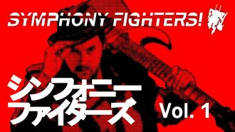 Symphony Fighters! Vol. 1 (Auld Lang Syne Beethoven's 7th)