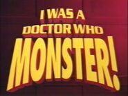 I Was a Doctor Who Monster title card