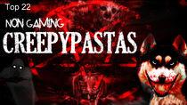 Top 22 Non Gaming Creepypastas NEW