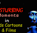 Top 40 Disturbing Moments in Kids Cartoons and Films
