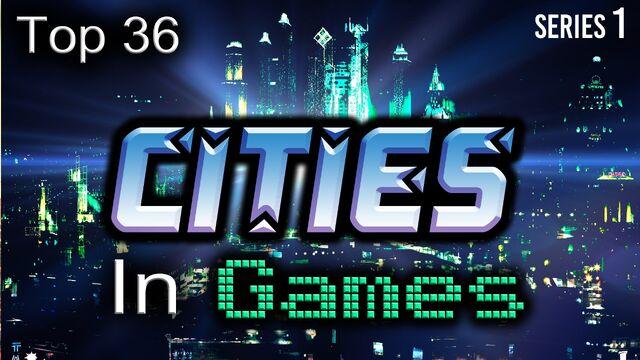 File:Top 36 Cities in Games.jpg