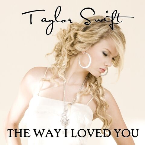 File:The-Way-I-Loved-You-FanMade-Single-Cover-fearless-taylor-swift-album-16300732-600-600.jpg