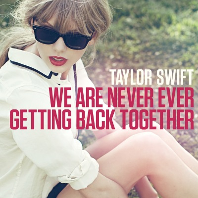 File:Taylor-Swift-We-Are-Never-Ever-Getting-Back-Together-single-cover-art-400x400.jpg
