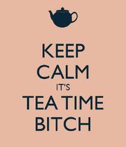 Keep-calm-it-s-tea-time-bitch