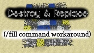 Destroy & Replace (Destroy Specific Blocks in a Fill Command)