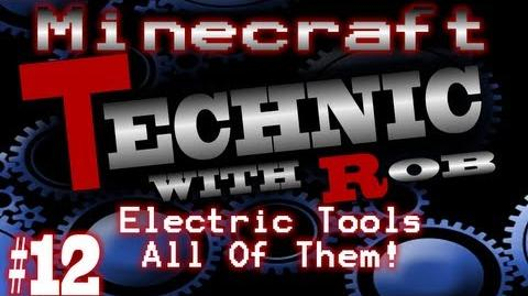Minecraft Technic Part 12 Electric Tools, All Of Them!