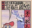 My Neighbor was a Teenage Robot