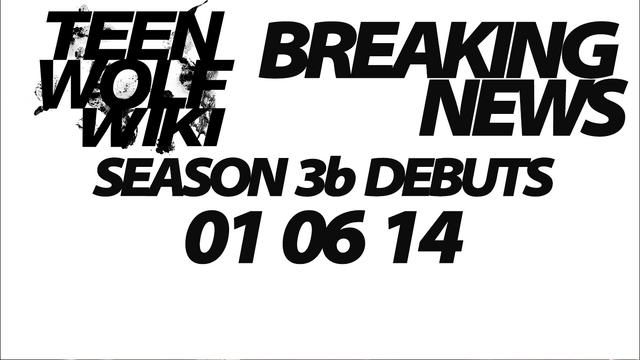 File:Teen Wolf Season 3b Debut Date.png