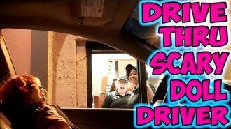 Drive Thru Scary Doll Driver