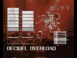 Decibel overload