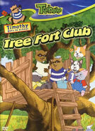 Timothy Goes To School Tree Fort Club