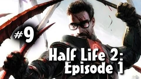 Half Life 2 Episode 1 Co-op w Nova & Ze Part 9