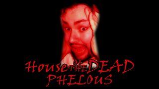 Phelous-HouseOfTheDead169