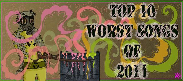 File:Top 10 Worst Hit Songs of 2011 by krin.jpg