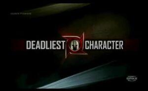 Deadliest character