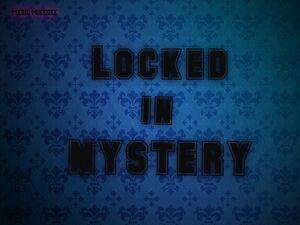 Locked in Mystery