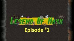 The Legend of Maxx Video Series - Episode 1-0
