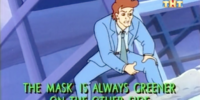 The Mask is Always Greener on the Other Side Part 2