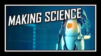 -♪- Portal - Making Science