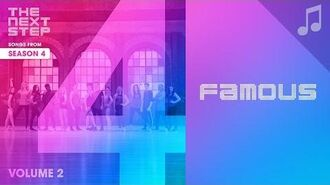 """""""Famous"""" - Songs from The Next Step Season 4"""