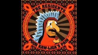 The Residents - Poor Kaw-liga's Pain