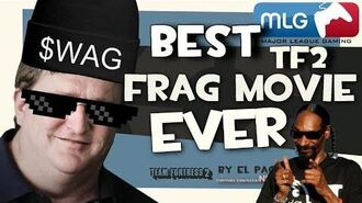 BEST TF2 FRAG MOVIE EVER -MLG-