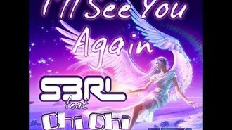 I'll See You Again - S3RL feat Chi Chi