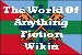 The World of Anything Fiction Wikia