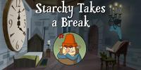 Starchy Takes a Break
