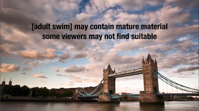 File:Adult Swim advisory - London bridge timelapse.png