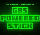 Gas Powered Stick