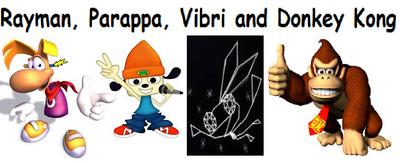 Rayman, Parappa, Vibri and Donkey Kong