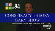 Conspiracy Theory Gary Show 0001