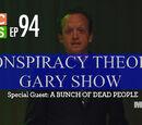 Conspiracy Theory Gary Show