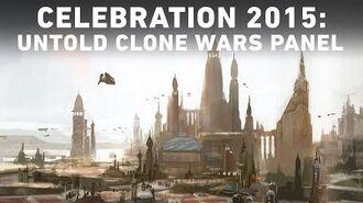 The Untold Clone Wars Panel Star Wars Celebration Anaheim