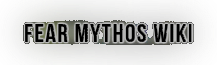 The Fear Mythos Wiki