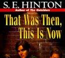 That Was Then, This Is Now (Novel)