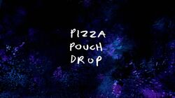 Sh08 Pizza Pouch Drop Title Card
