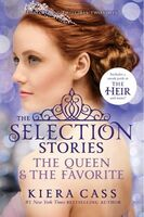 The Selection Stories: The Queen and The Favorite