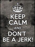 Meme - Don't Be a Jerk