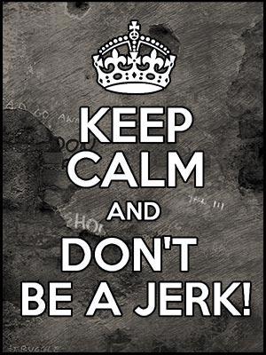 File:Meme - Don't Be a Jerk.jpg