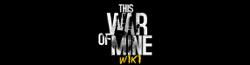 This War of Mine Wiki