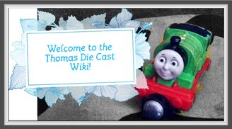 Thomas die cast welcome