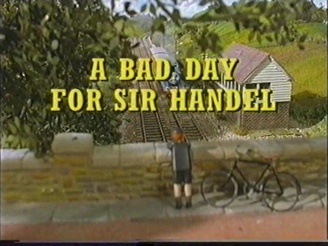 A Bad Day for Sir Handel - Early UK Narration