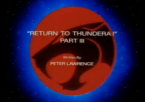 Return to Thundera - Part III - Title Card